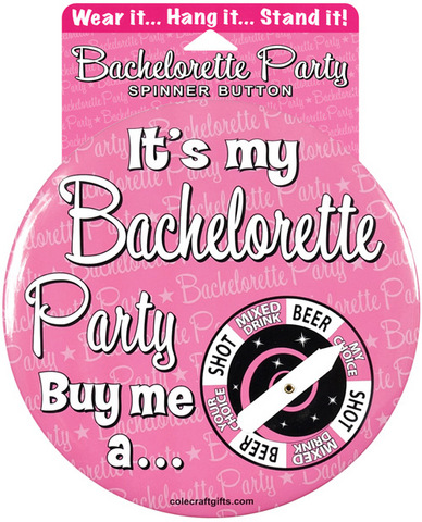 Bachelorette it's my party spinner button - wear it . hang it...stand it