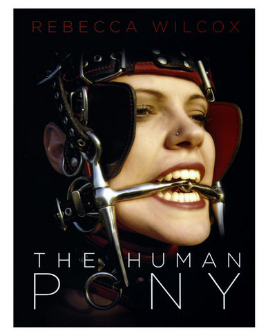 The Human Pony Book by Rebecca Wilcox