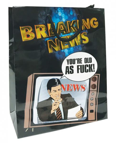 Breaking News You're Old As F*ck Gift Bag