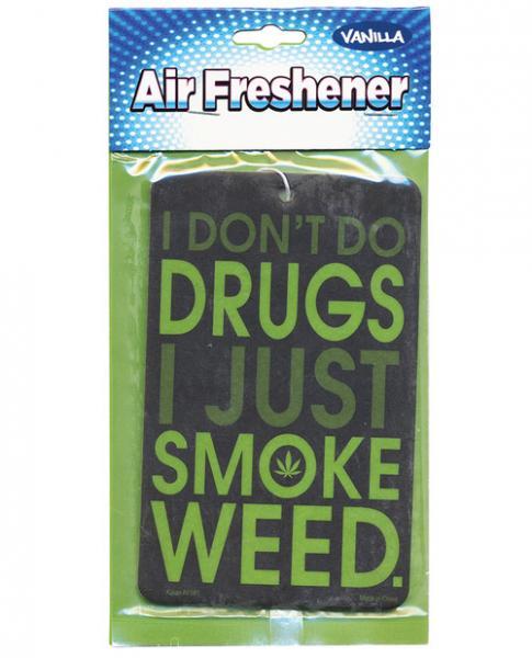 I Don't Do Drugs I Just Smoke Weed Air Freshener