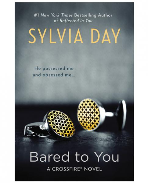 Bared To You Novel by Sylvia Day