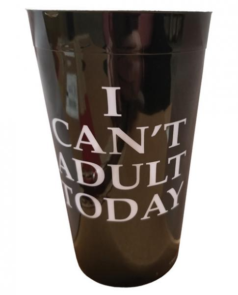 I Can't Adult Today Drinking Cup