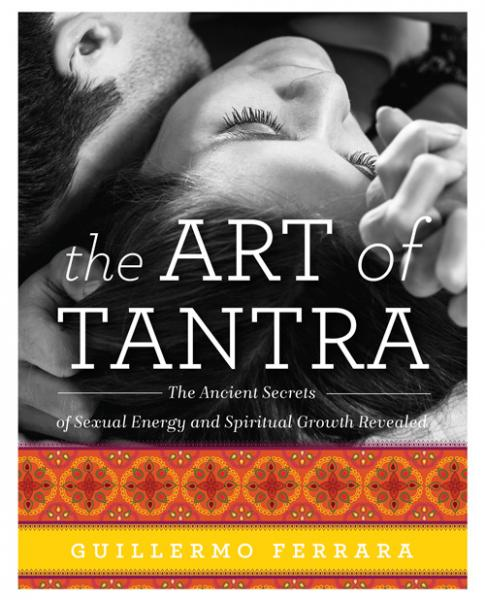 The Art Of Tantra Book by Guillermo Ferara